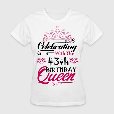 Celebrating With The 43th Birthday Queen - Women's T-Shirt