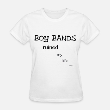 Boy Band Boy bands Ruined My Life iPhone 6 Case(No Hearts) - Women's T-Shirt