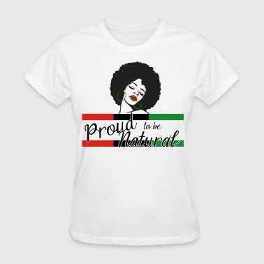 Natural And Proud Proud To Be Natural - Women's T-Shirt