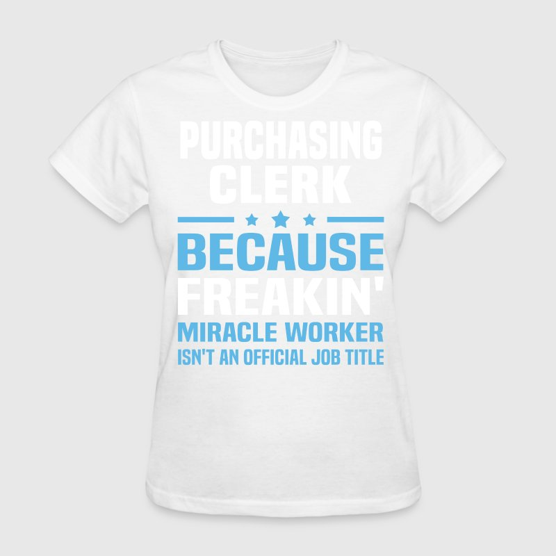 Purchasing Clerk TShirt  Spreadshirt