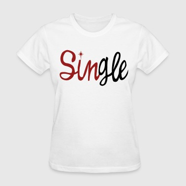 Single for Vday - Women's T-Shirt
