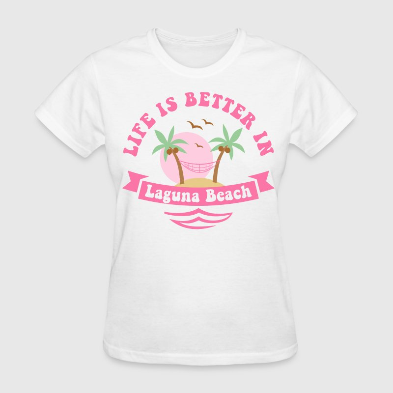Life's Better In Laguna Beach - Women's T-Shirt