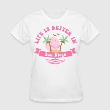 Diego Life's Better In San Diego - Women's T-Shirt