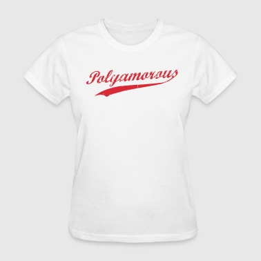Team Polyamory Polyamorous and Proud - Women's T-Shirt