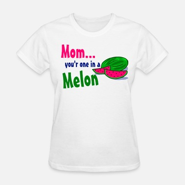 One In A Melon mom melon - Women's T-Shirt