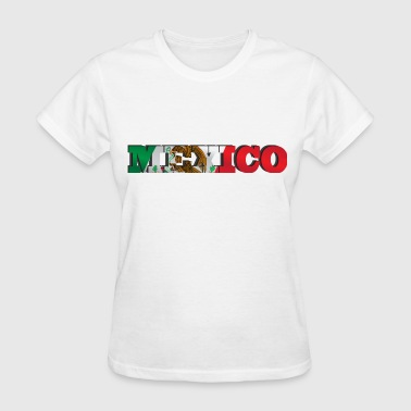 Mexico,Mexican,Mexican Nationality T-shirts - Women's T-Shirt