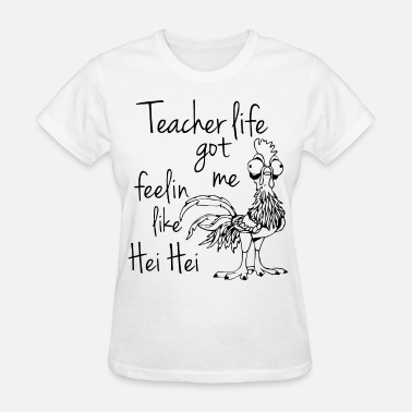 teacher life got me fellin like hei hei daughter t - Women's T-Shirt