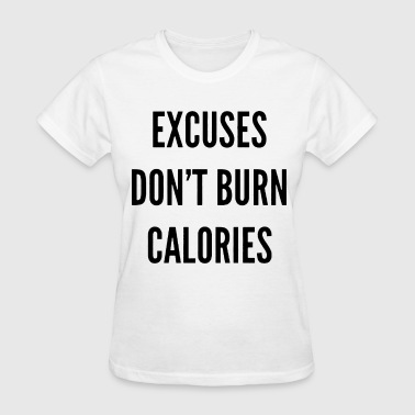 Hustler Tits EXCUSES Don t Burn Calories Muscle Tee funny worko - Women's T-Shirt