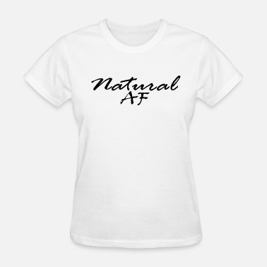 Sassy By Nature Natural Af - Women's T-Shirt