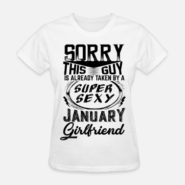 January Girlfriend This Guy Is Taken By A Super Sexy January Girlfri - Women's T-Shirt