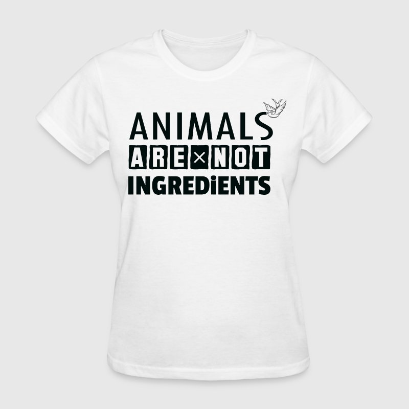 Animals Are Not Ingredients - Women's T-Shirt