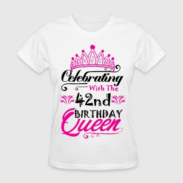 Celebrating With the 42nd Birthday Queen - Women's T-Shirt