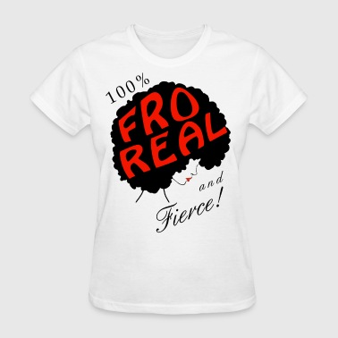 I Am Fro Real - Women's T-Shirt