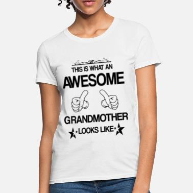 db584760de3 Grandmother THIS IS WHAT AN AWESOME GRANDMOTHER LOOKS LIKE - Women  39 s T