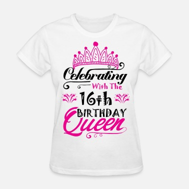 16th Celebrating With the 16th Birthday Queen - Women's T-Shirt