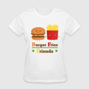 Burger And Fries Best Friend burger and fries friends BFF - Women's T-Shirt