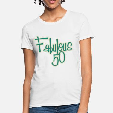 50th Birthday Fabulous 50 - Women's T-Shirt