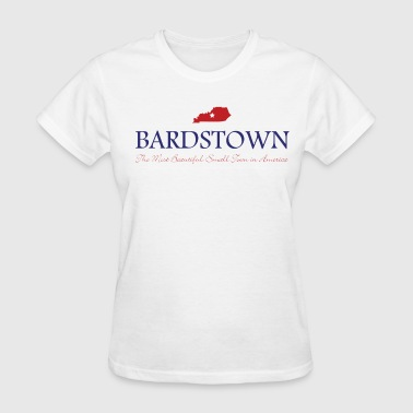 Small Town Bardstown - Most Beautiful Small Town in America - Women's T-Shirt