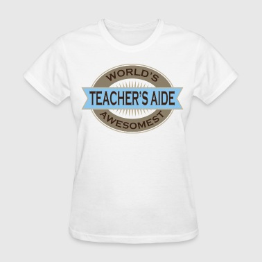 Teachers Aide Appreciation Gift - Women's T-Shirt