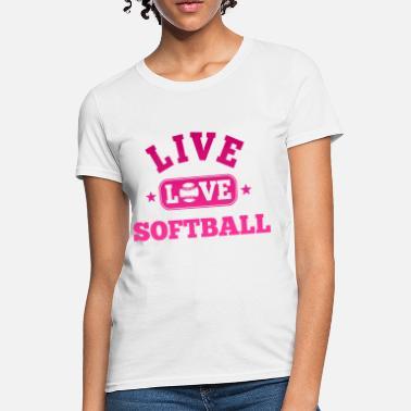 9cfdc1ddc723 I Love Softball Live Love Softball - Women's T-Shirt