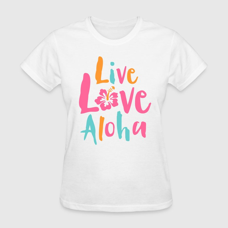 Live Love Aloha 2 - Women's T-Shirt