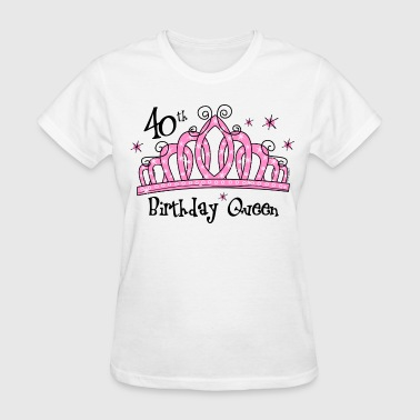 Tiara 40th Birthday Queen - Women's T-Shirt