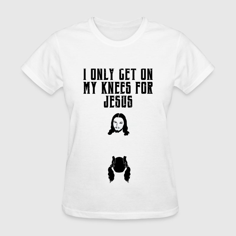 On my knees for Jesus - Women's T-Shirt