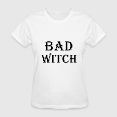Bad Witch - Women's T-Shirt