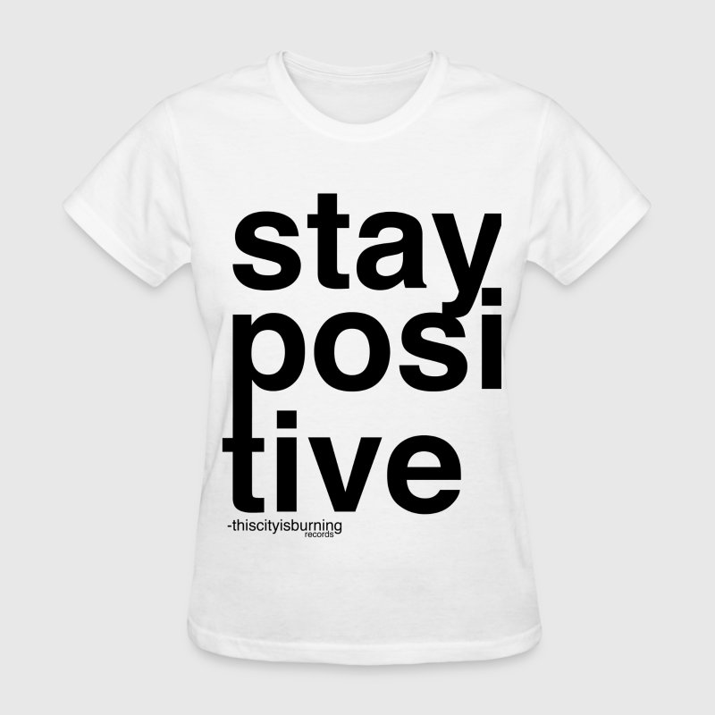 Stay Positive - thiscityisburning records - Women's T-Shirt