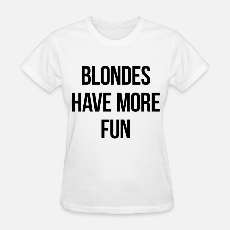 Fun T-Shirts - Blondes have more fun - Women's T-Shirt white