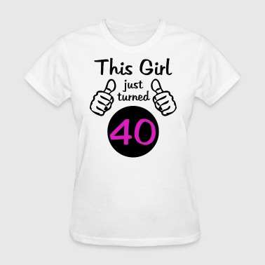 This Girl 40th Birthday - Women's T-Shirt