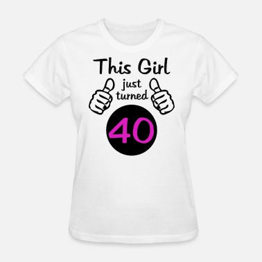 40th Birthday Girl This Girl 40th Birthday - Women's T-Shirt