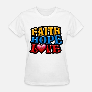 Christian Hope Christian Gift Faith Hope Love - Women's T-Shirt