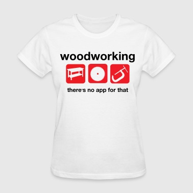 Woodworking  - Women's T-Shirt