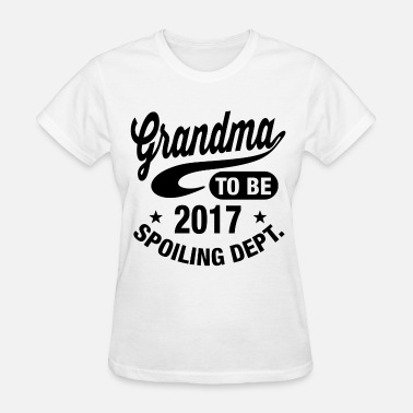 Grandma To Be 2017 Grandma To Be 2017 - Women's T-Shirt
