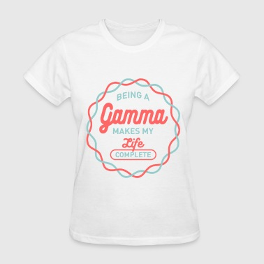 Gamma Being Gamma - Women's T-Shirt