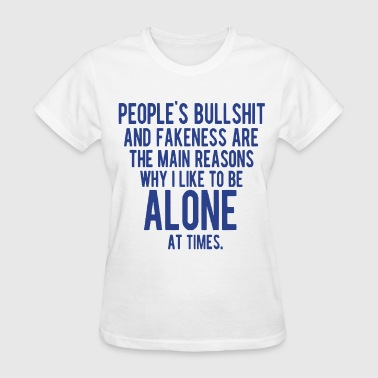PEOPLE'S BULLSHIT AND FAKENESS  - Women's T-Shirt