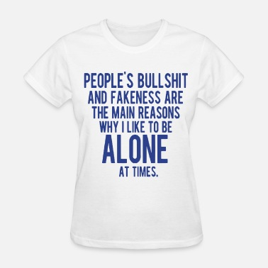 Tolerance PEOPLE'S BULLSHIT AND FAKENESS  - Women's T-Shirt