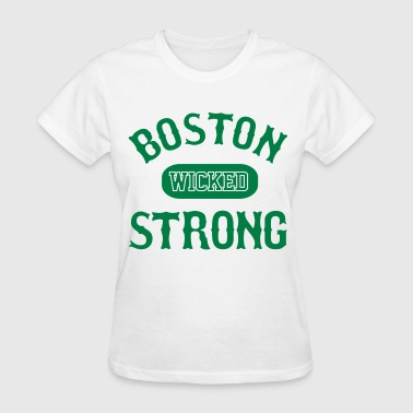 Boston Wicked Awesome BOSTON WICKED STRONG - Women's T-Shirt