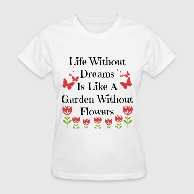 Life Without Dreams - Women's T-Shirt