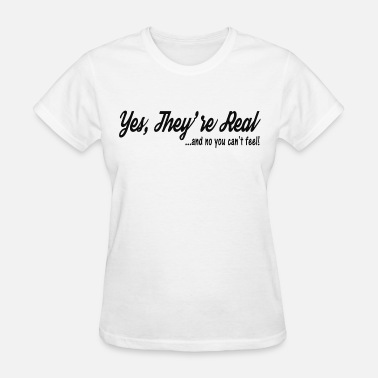 Big Breasts Yes, They're Real....and No You Can't Feel! (Tank) - Women's T-Shirt