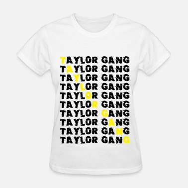 Taylor Gang Or Die Taylor Gang - Women's T-Shirt