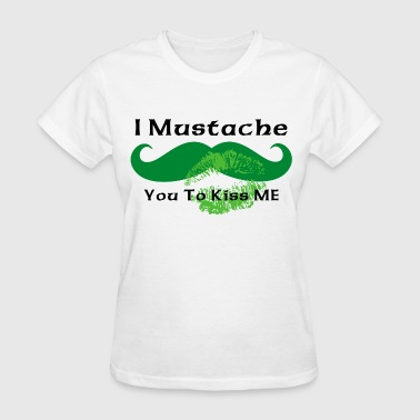 Mustache Irish Kiss - Women's T-Shirt