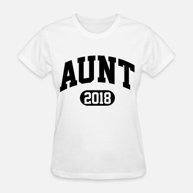 Aunt To Be 2018 Aunt 2018 - Women's T-Shirt