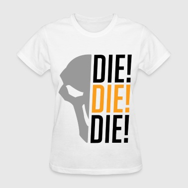 Reaper Overwatch Die! - Women's T-Shirt