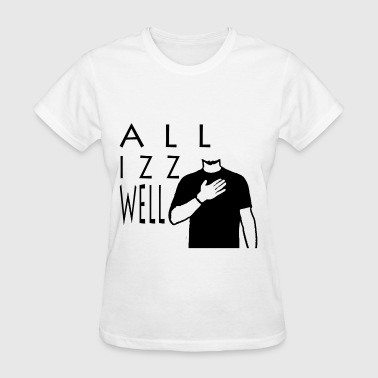 ALL IZZ WELL BLACK (WOMEN'S) - Women's T-Shirt