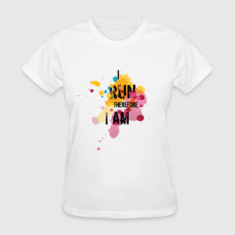 For Runners: I Run Therefore I am - Women's T-Shirt