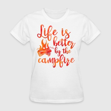 Life's Better Campfire - Women's T-Shirt