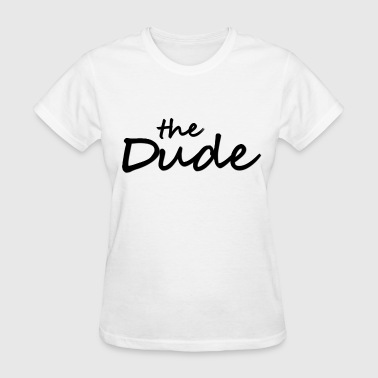 The Dude - Women's T-Shirt