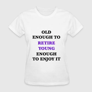 Retire Young - Women's T-Shirt